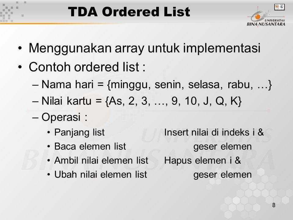 Menggunakan array untuk implementasi Contoh ordered list :