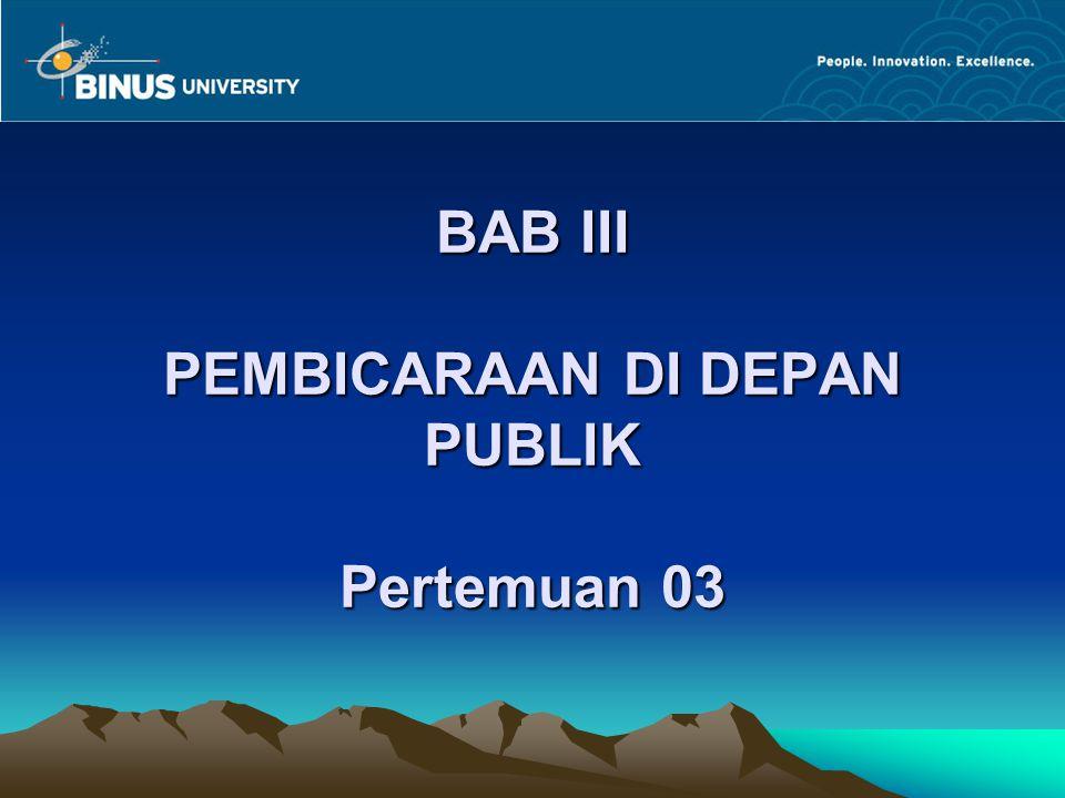 BAB III PEMBICARAAN DI DEPAN PUBLIK Pertemuan 03