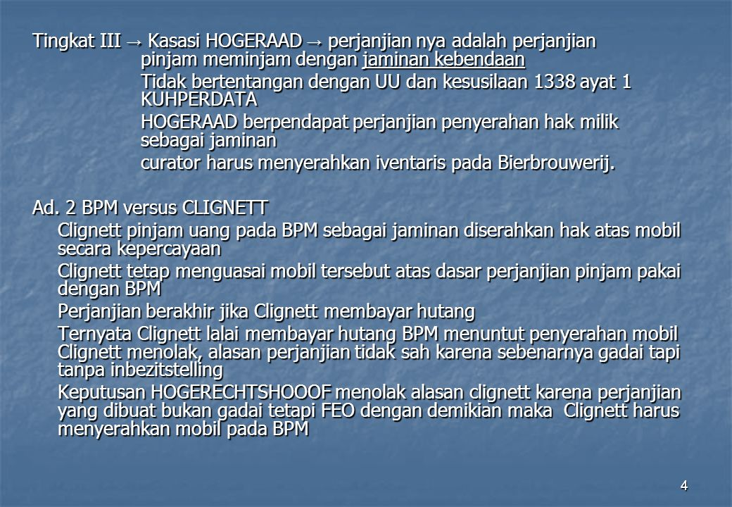 Tingkat III → Kasasi HOGERAAD → perjanjian nya adalah perjanjian
