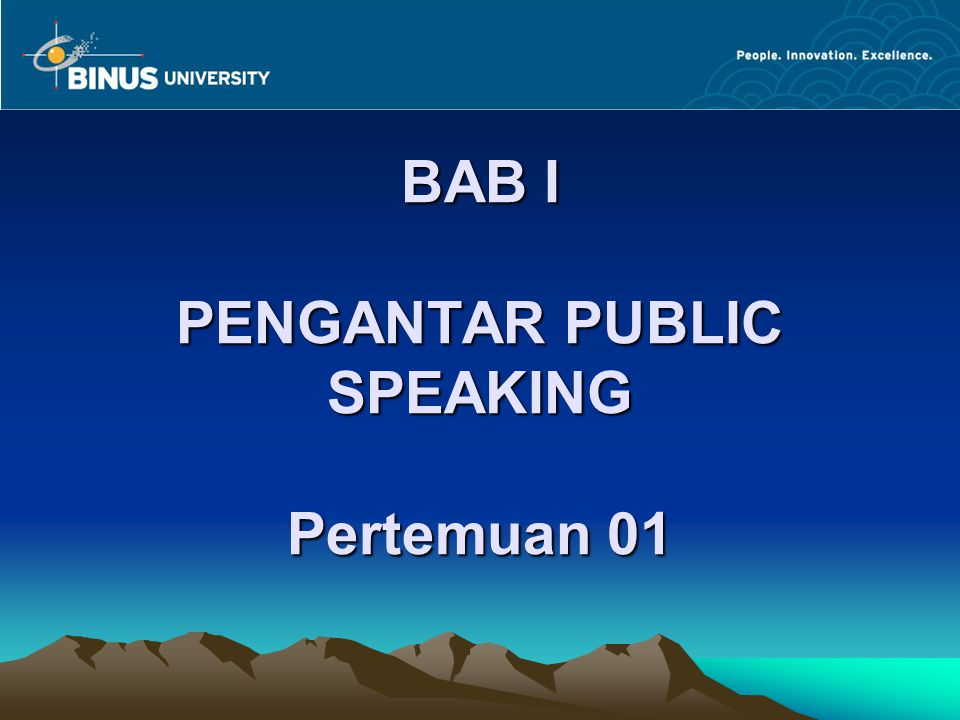 BAB I PENGANTAR PUBLIC SPEAKING Pertemuan 01