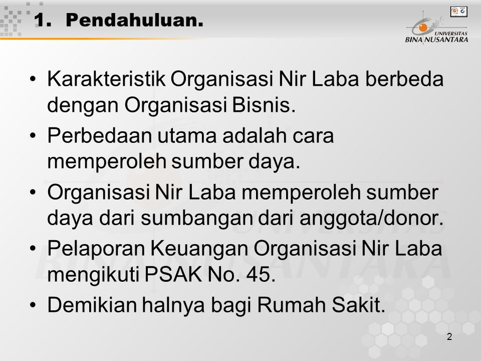 Karakteristik Organisasi Nir Laba berbeda dengan Organisasi Bisnis.