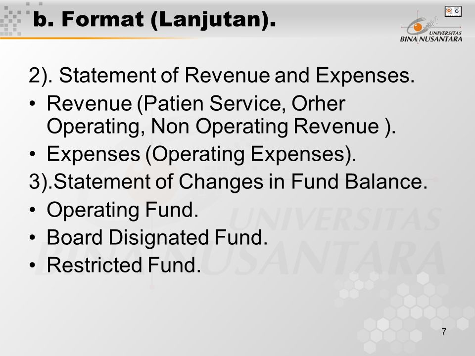 b. Format (Lanjutan). 2). Statement of Revenue and Expenses. Revenue (Patien Service, Orher Operating, Non Operating Revenue ).