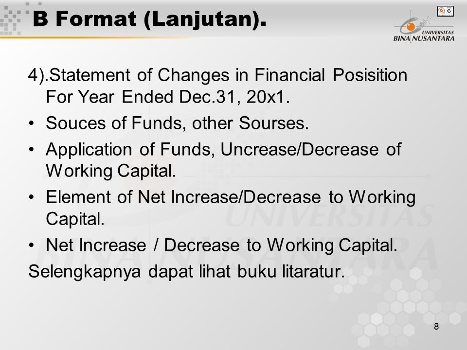 B Format (Lanjutan). 4).Statement of Changes in Financial Posisition For Year Ended Dec.31, 20x1. Souces of Funds, other Sourses.