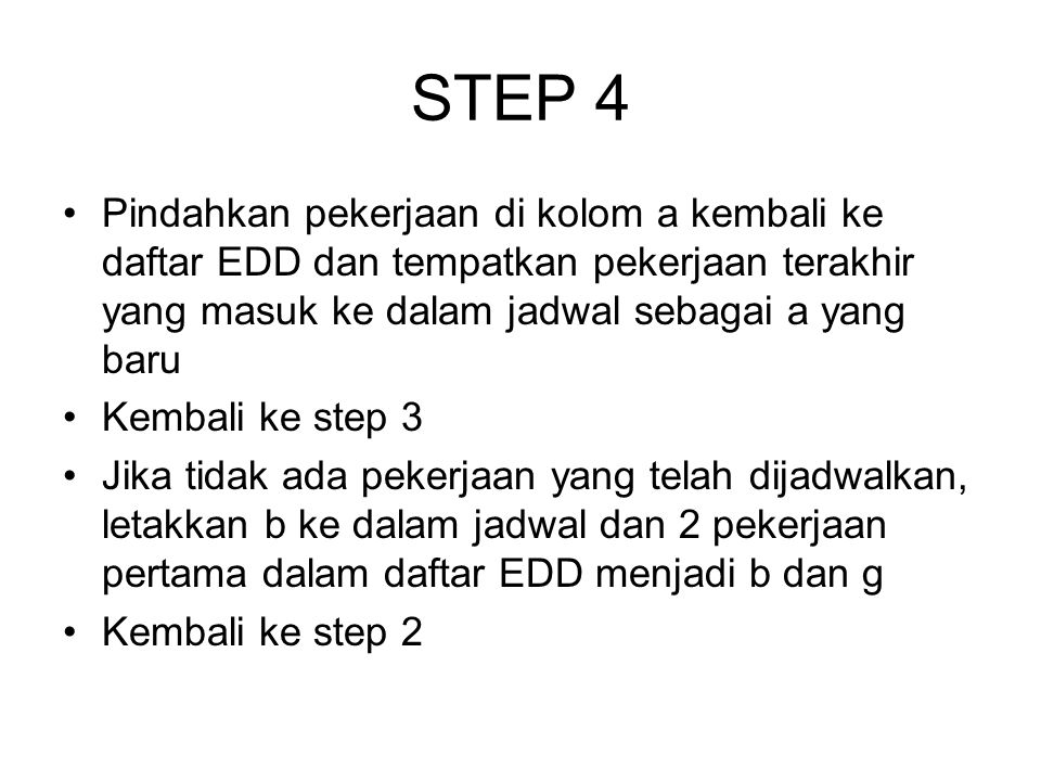 STEP 4 Pindahkan pekerjaan di kolom a kembali ke daftar EDD dan tempatkan pekerjaan terakhir yang masuk ke dalam jadwal sebagai a yang baru.