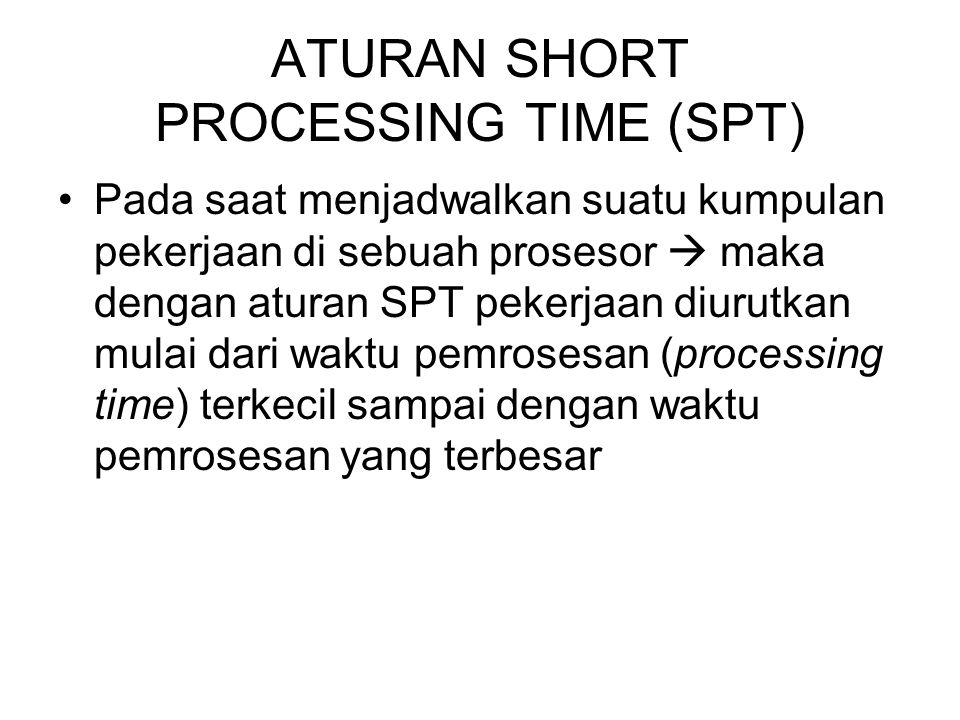 ATURAN SHORT PROCESSING TIME (SPT)