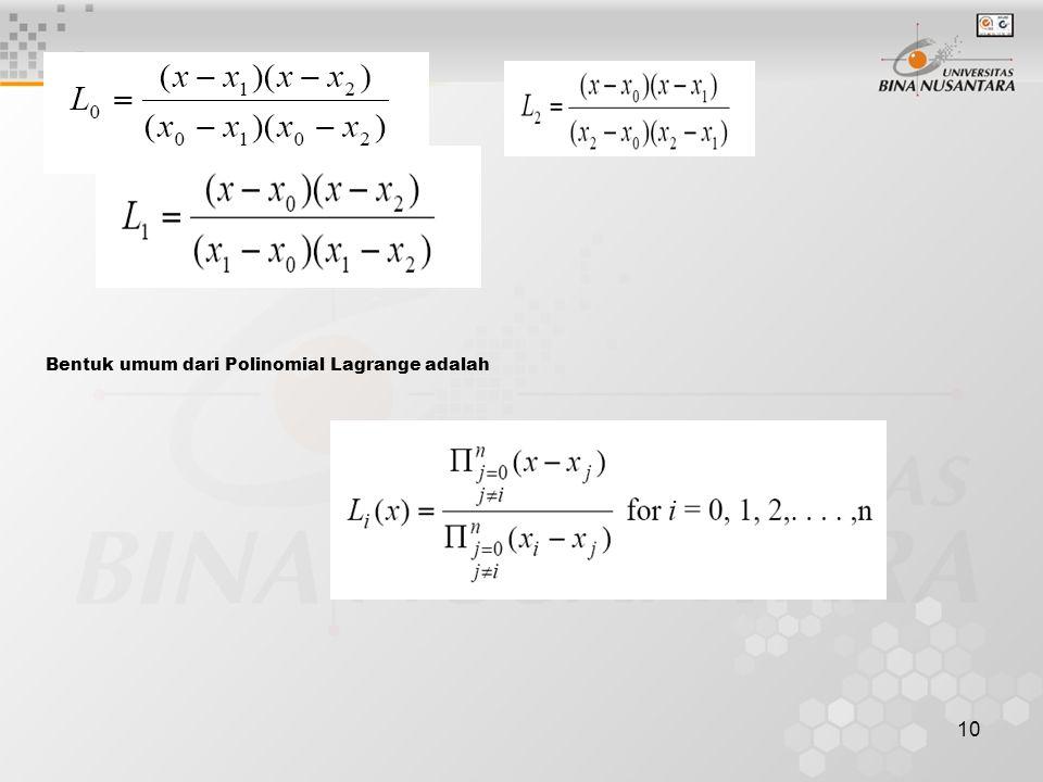 Bentuk umum dari Polinomial Lagrange adalah
