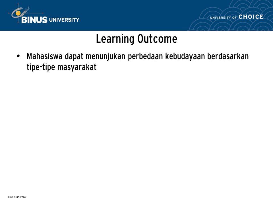 Learning Outcome Mahasiswa dapat menunjukan perbedaan kebudayaan berdasarkan tipe-tipe masyarakat.