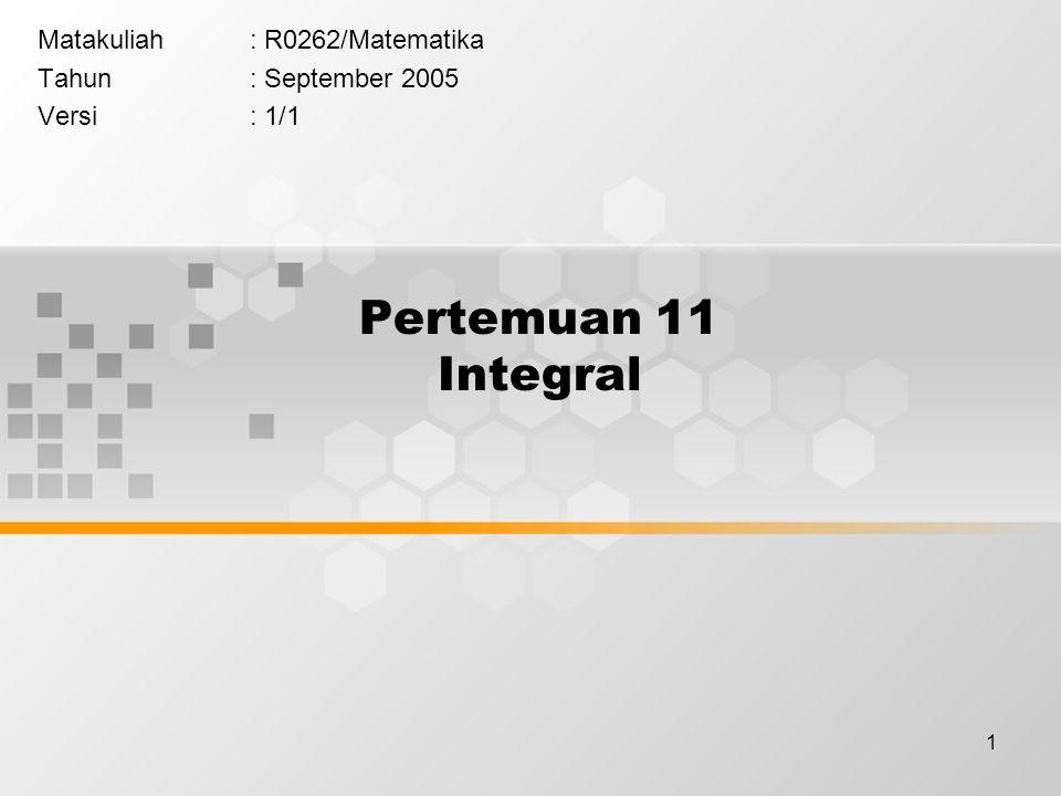 Matakuliah : R0262/Matematika Tahun : September 2005 Versi : 1/1