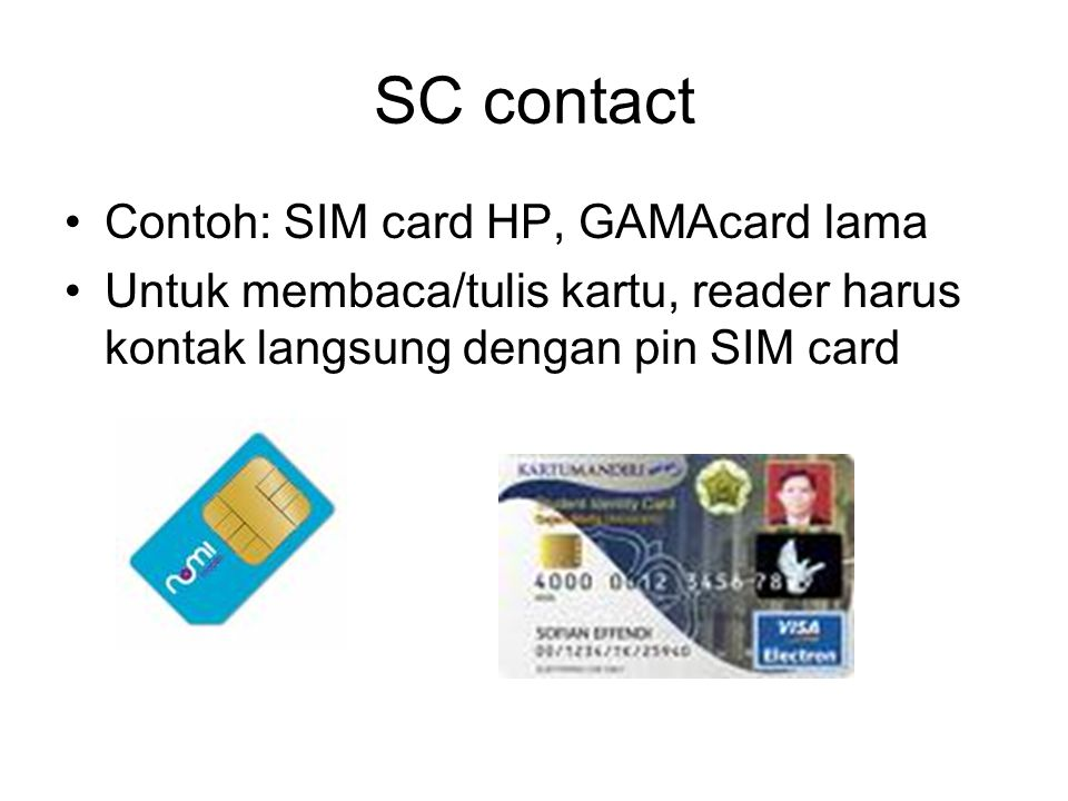 SC contact Contoh: SIM card HP, GAMAcard lama