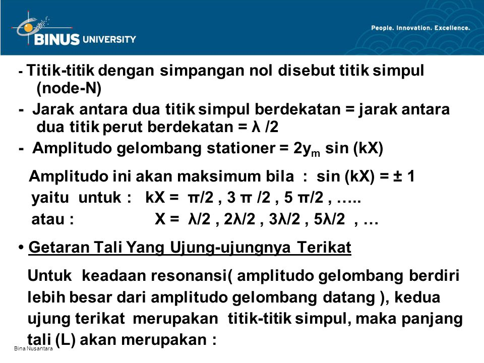 - Amplitudo gelombang stationer = 2ym sin (kX)