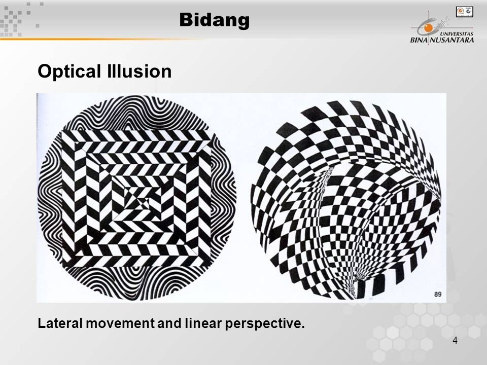 Bidang Optical Illusion Lateral movement and linear perspective.