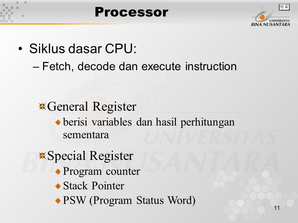 Processor Siklus dasar CPU: General Register Special Register