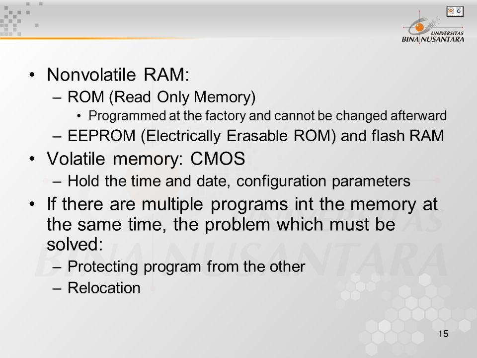 Nonvolatile RAM: Volatile memory: CMOS