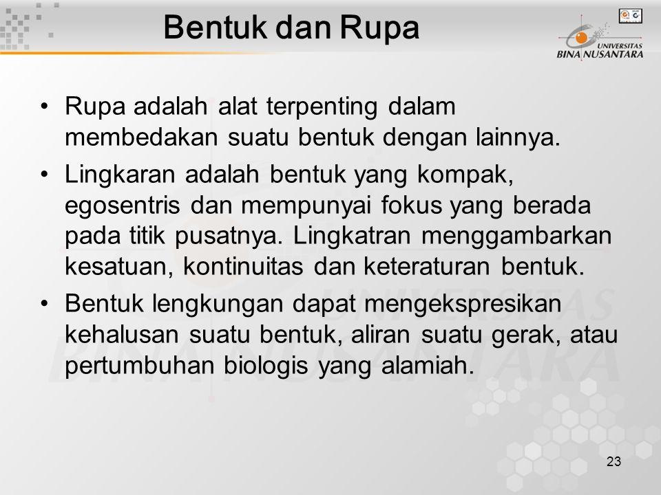 Bentuk dan Rupa Rupa adalah alat terpenting dalam membedakan suatu bentuk dengan lainnya.
