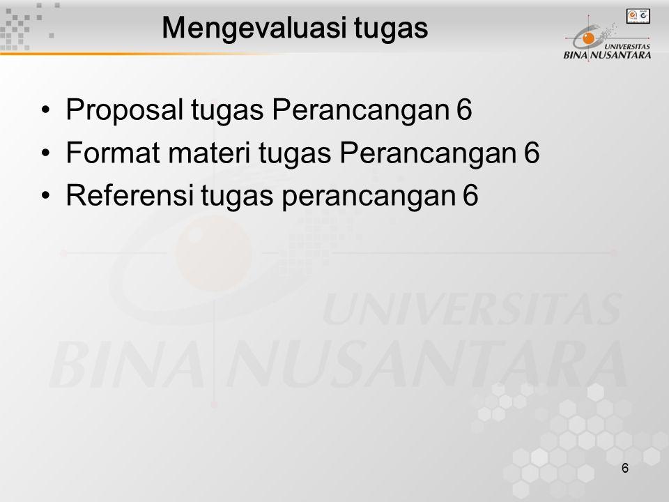 Mengevaluasi tugas Proposal tugas Perancangan 6. Format materi tugas Perancangan 6.
