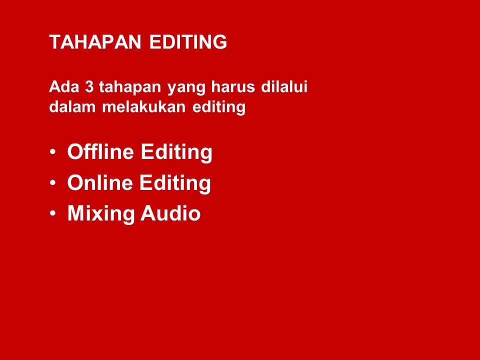 Offline Editing Online Editing Mixing Audio