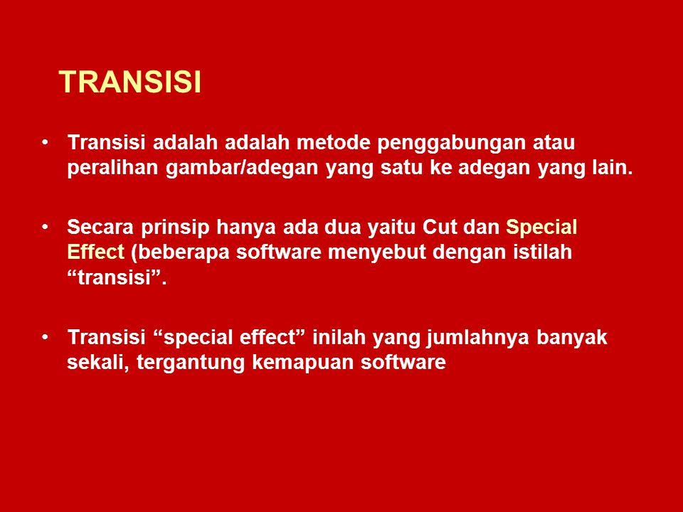 TRANSISI Transisi adalah adalah metode penggabungan atau peralihan gambar/adegan yang satu ke adegan yang lain.