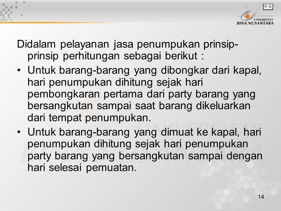Didalam pelayanan jasa penumpukan prinsip-prinsip perhitungan sebagai berikut :