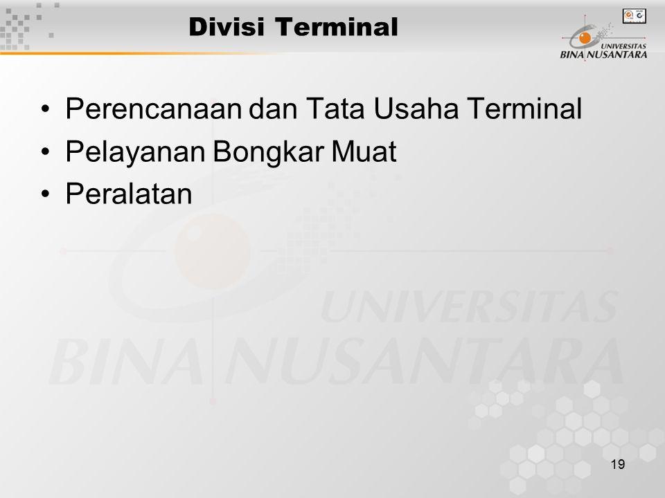 Perencanaan dan Tata Usaha Terminal Pelayanan Bongkar Muat Peralatan