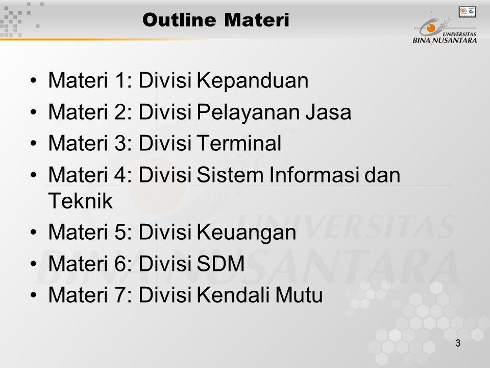 Materi 1: Divisi Kepanduan Materi 2: Divisi Pelayanan Jasa