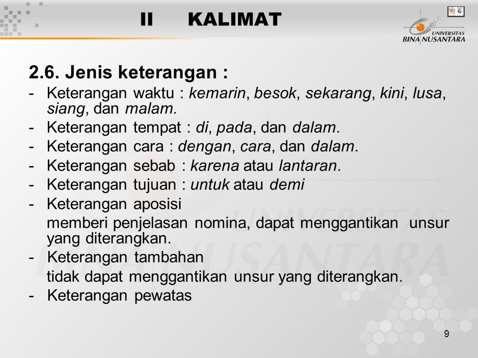 II KALIMAT 2.6. Jenis keterangan :