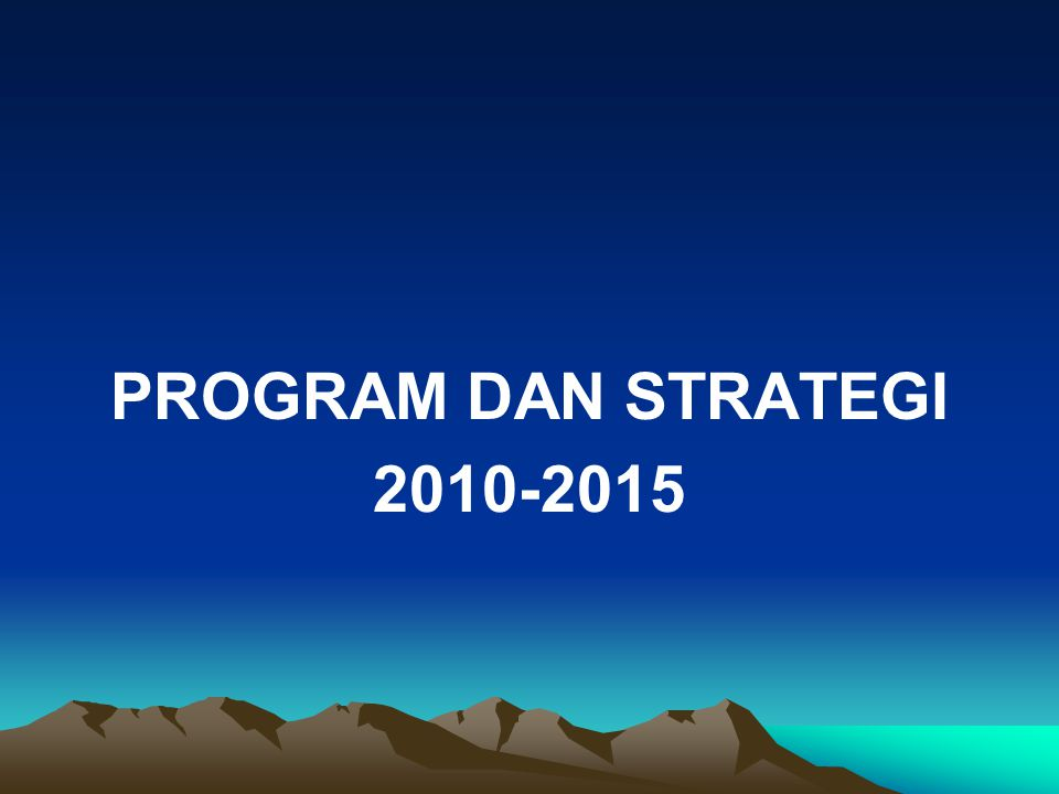 PROGRAM DAN STRATEGI 2010-2015