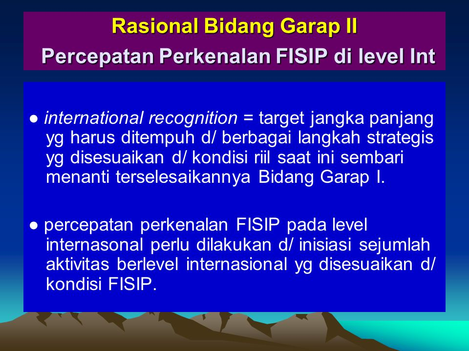 Rasional Bidang Garap II Percepatan Perkenalan FISIP di level Int