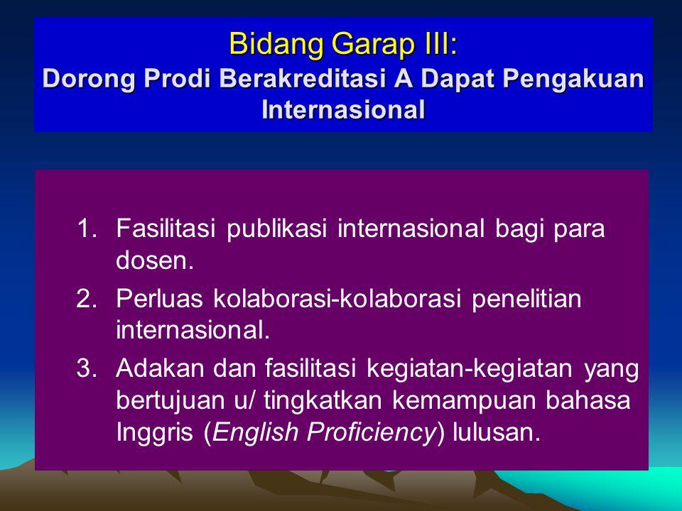 Bidang Garap III: Dorong Prodi Berakreditasi A Dapat Pengakuan Internasional