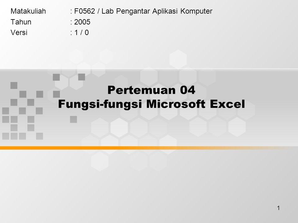 Pertemuan 04 Fungsi-fungsi Microsoft Excel