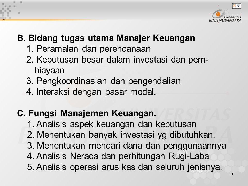 . B. Bidang tugas utama Manajer Keuangan 1. Peramalan dan perencanaan