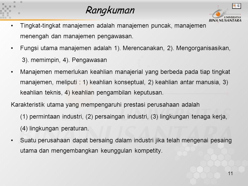 Rangkuman Tingkat-tingkat manajemen adalah manajemen puncak, manajemen menengah dan manajemen pengawasan.