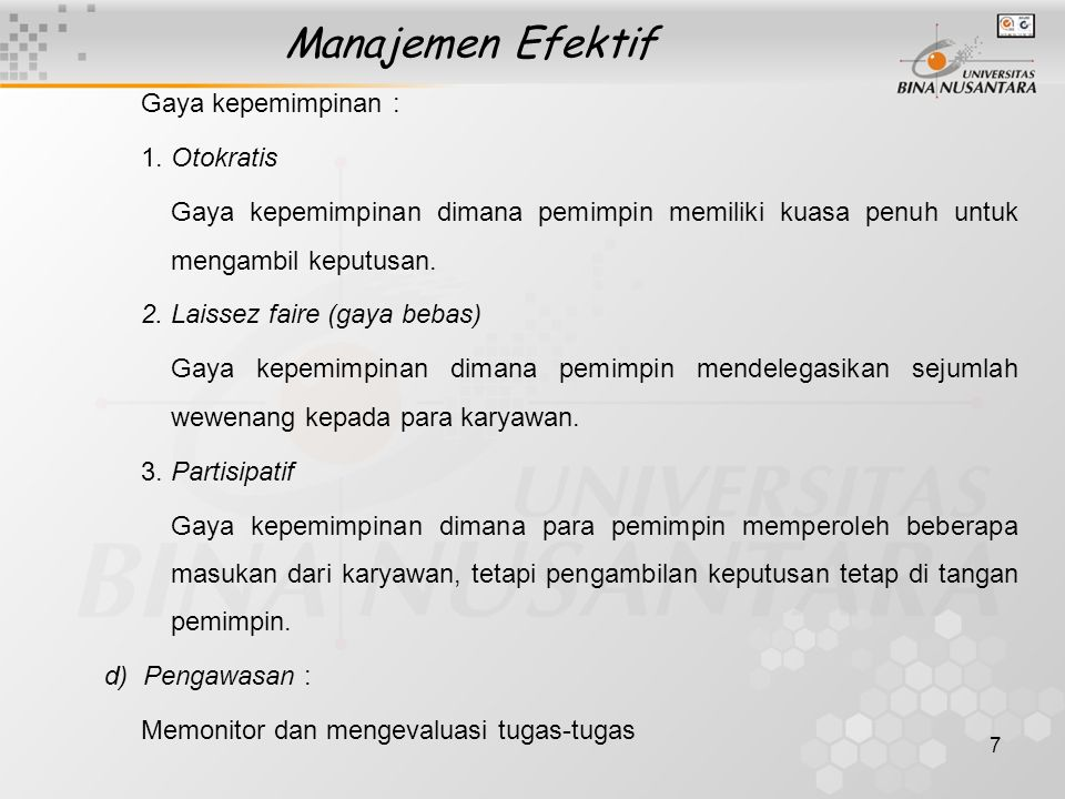 Manajemen Efektif Gaya kepemimpinan : 1. Otokratis