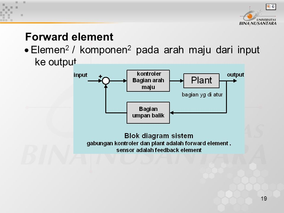 · Elemen2 / komponen2 pada arah maju dari input ke output