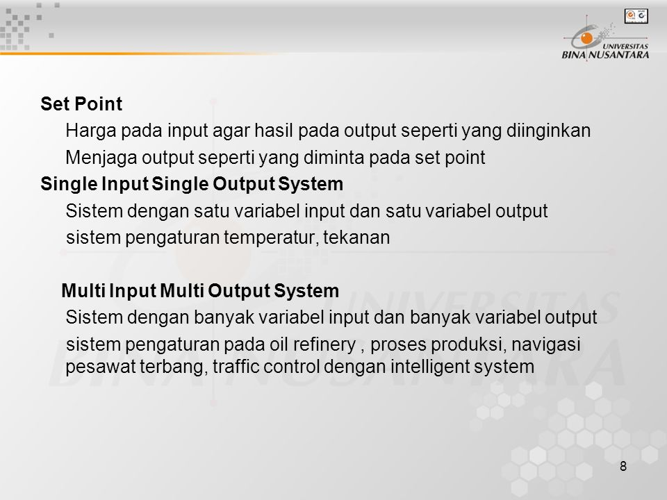 Set Point Harga pada input agar hasil pada output seperti yang diinginkan. Menjaga output seperti yang diminta pada set point.