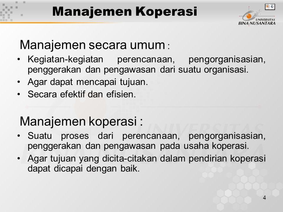 Manajemen Koperasi Manajemen secara umum :
