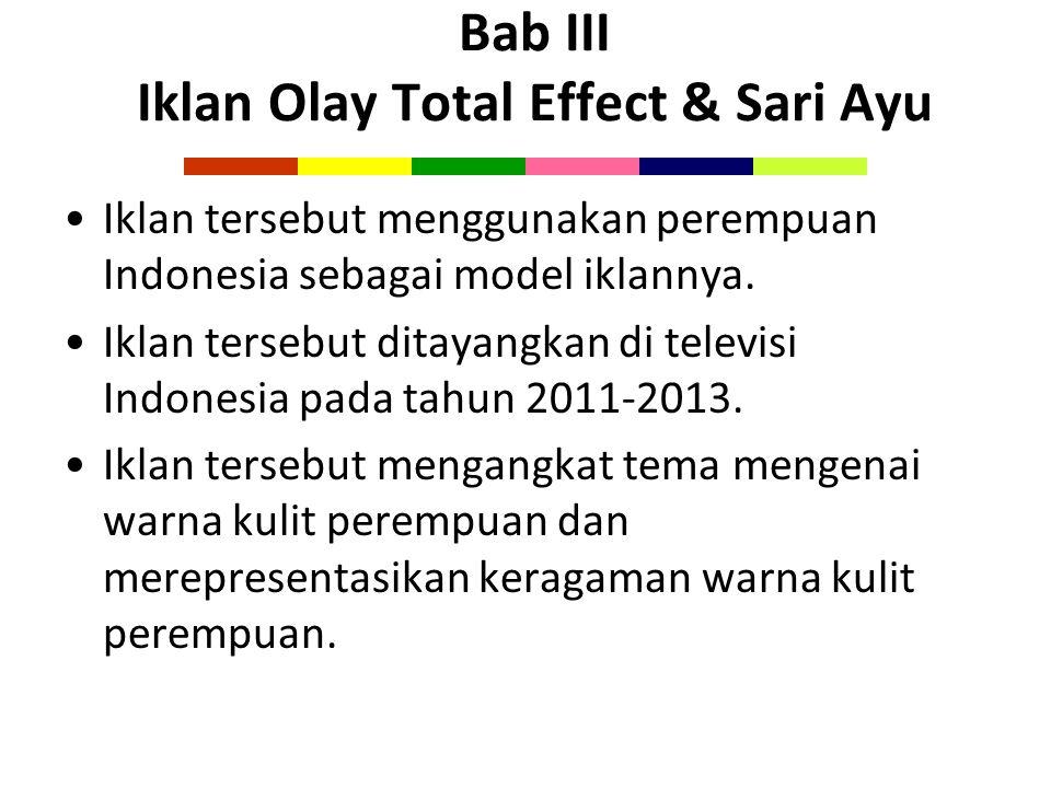 Bab III Iklan Olay Total Effect & Sari Ayu