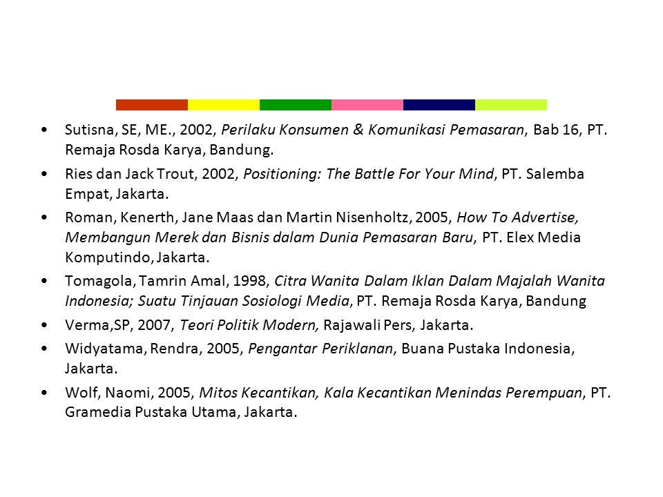 Sutisna, SE, ME., 2002, Perilaku Konsumen & Komunikasi Pemasaran, Bab 16, PT. Remaja Rosda Karya, Bandung.