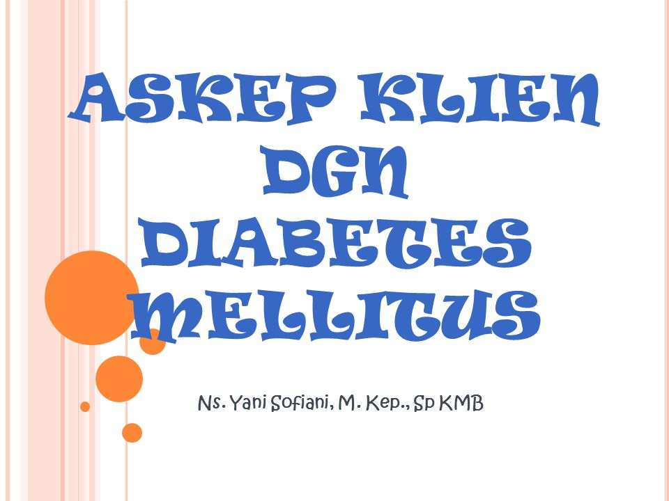 ASKEP KLIEN DGN DIABETES MELLITUS