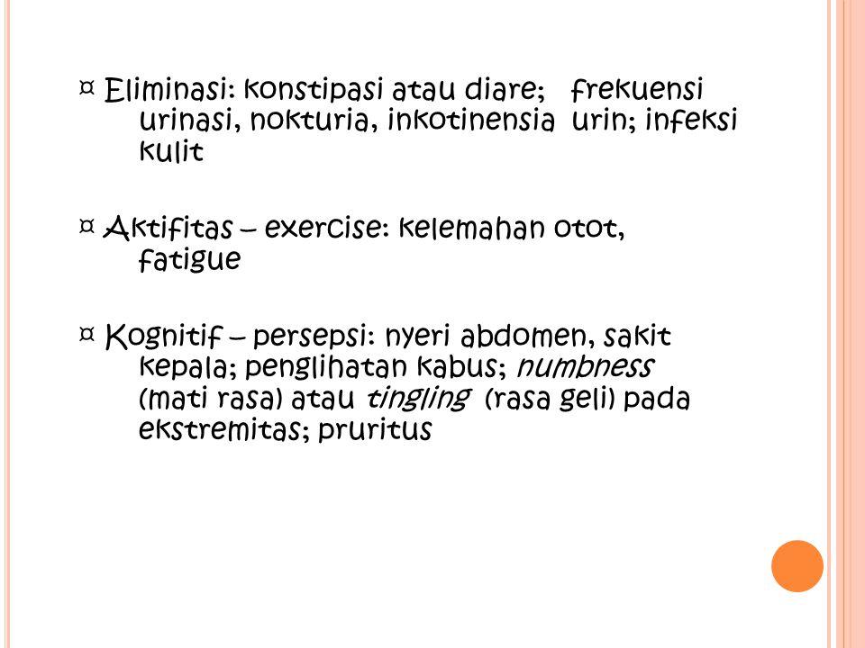 ¤ Eliminasi: konstipasi atau diare;. frekuensi