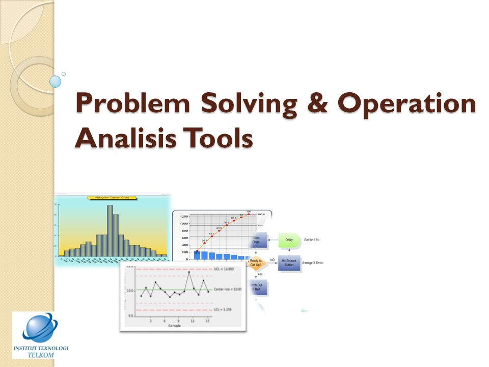 Problem Solving & Operation Analisis Tools