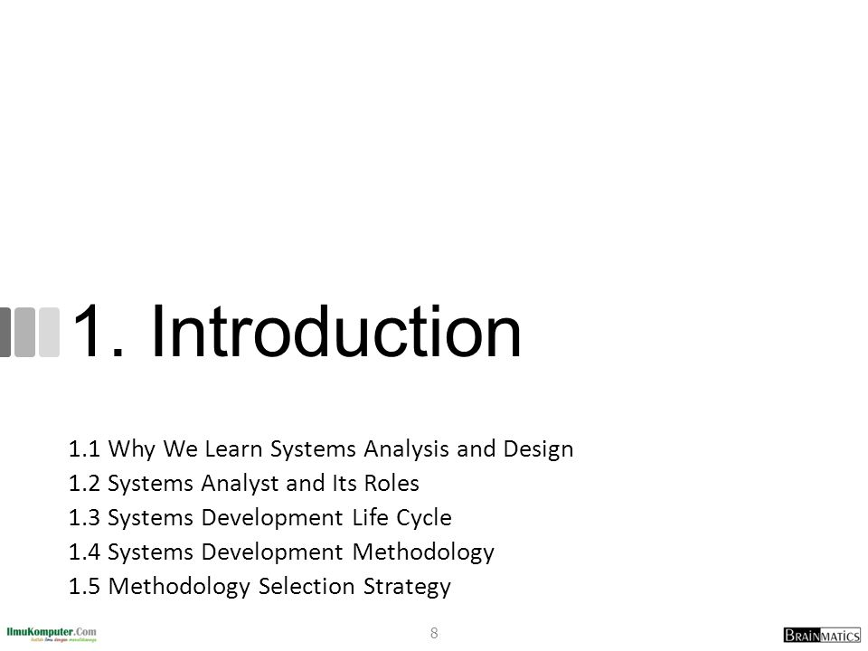 1. Introduction 1.1 Why We Learn Systems Analysis and Design