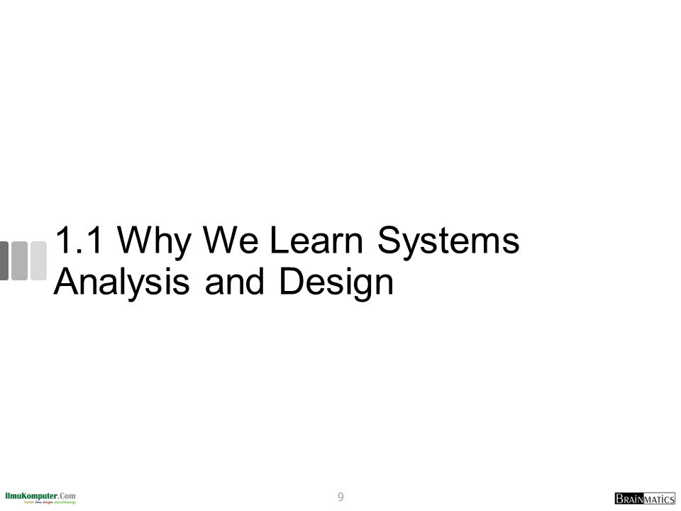 1.1 Why We Learn Systems Analysis and Design