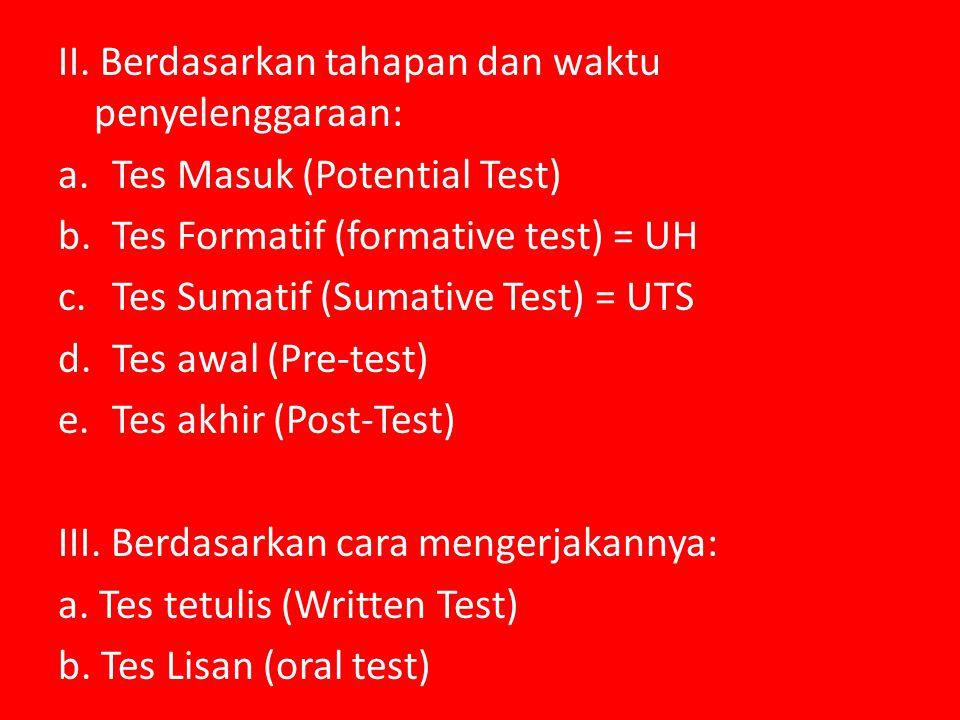 II. Berdasarkan tahapan dan waktu penyelenggaraan: