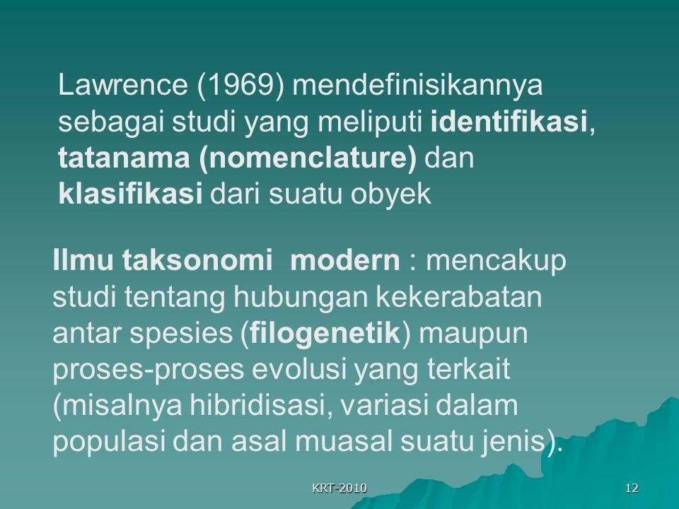Lawrence (1969) mendefinisikannya sebagai studi yang meliputi identifikasi, tatanama (nomenclature) dan klasifikasi dari suatu obyek
