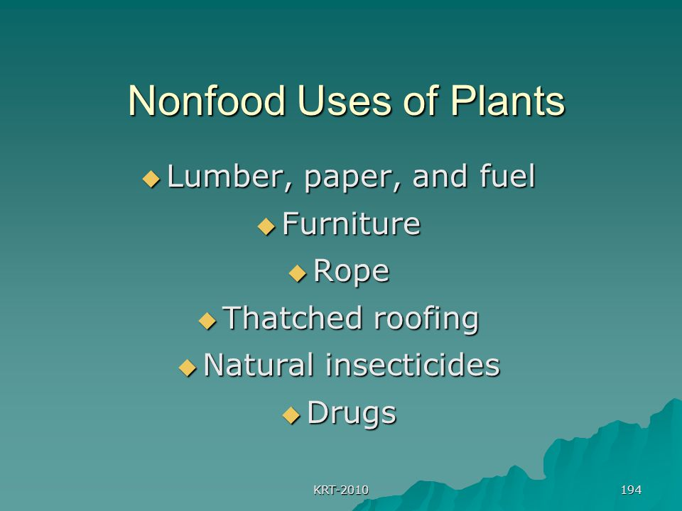 Nonfood Uses of Plants Lumber, paper, and fuel Furniture Rope