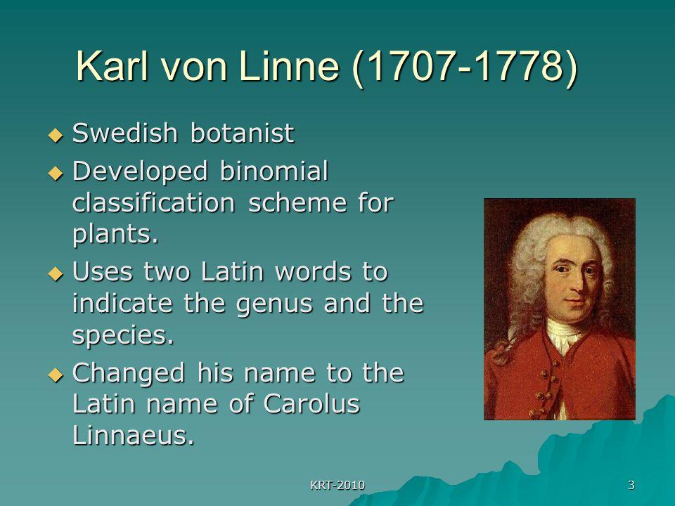 Karl von Linne (1707-1778) Swedish botanist