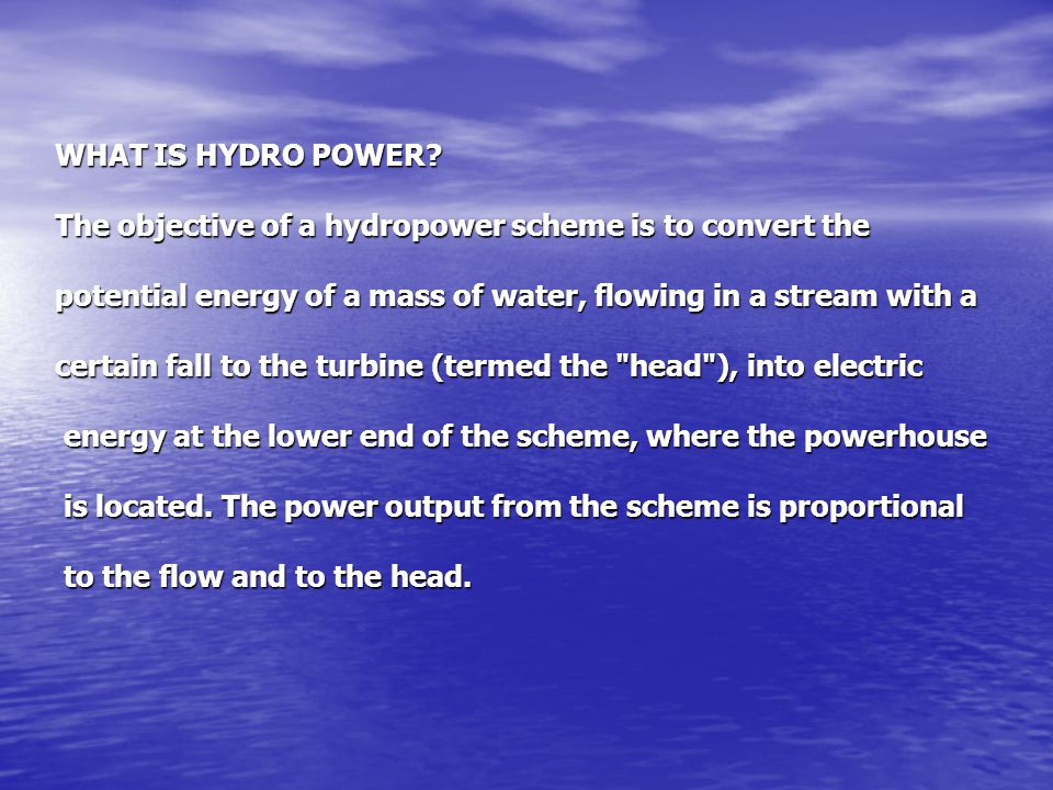 WHAT IS HYDRO POWER.