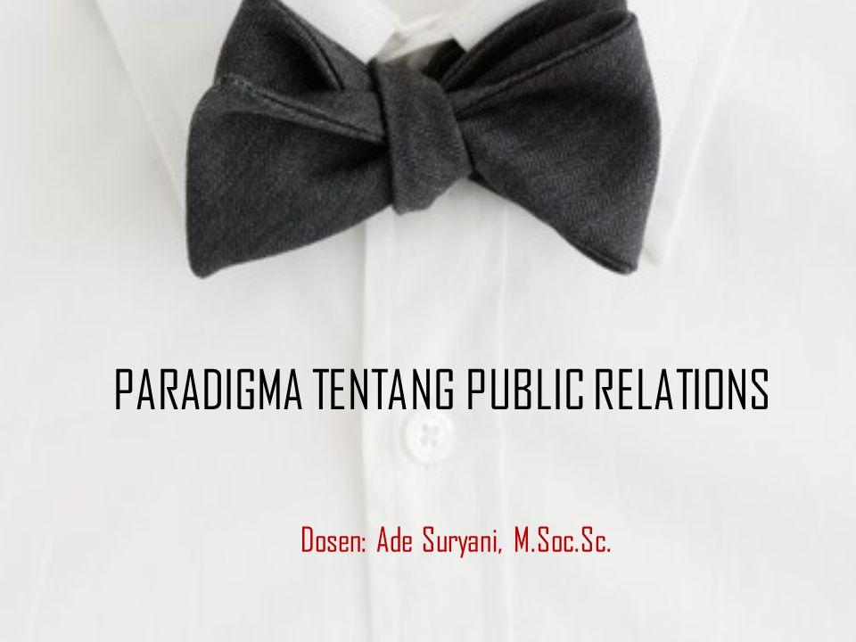 PARADIGMA TENTANG PUBLIC RELATIONS