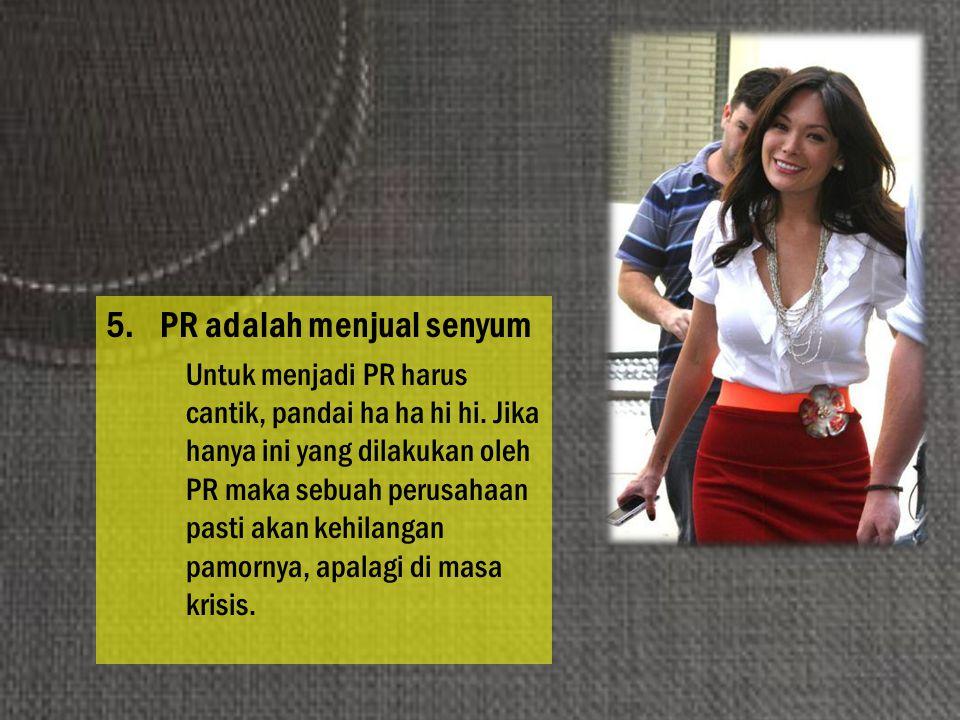 PR adalah menjual senyum