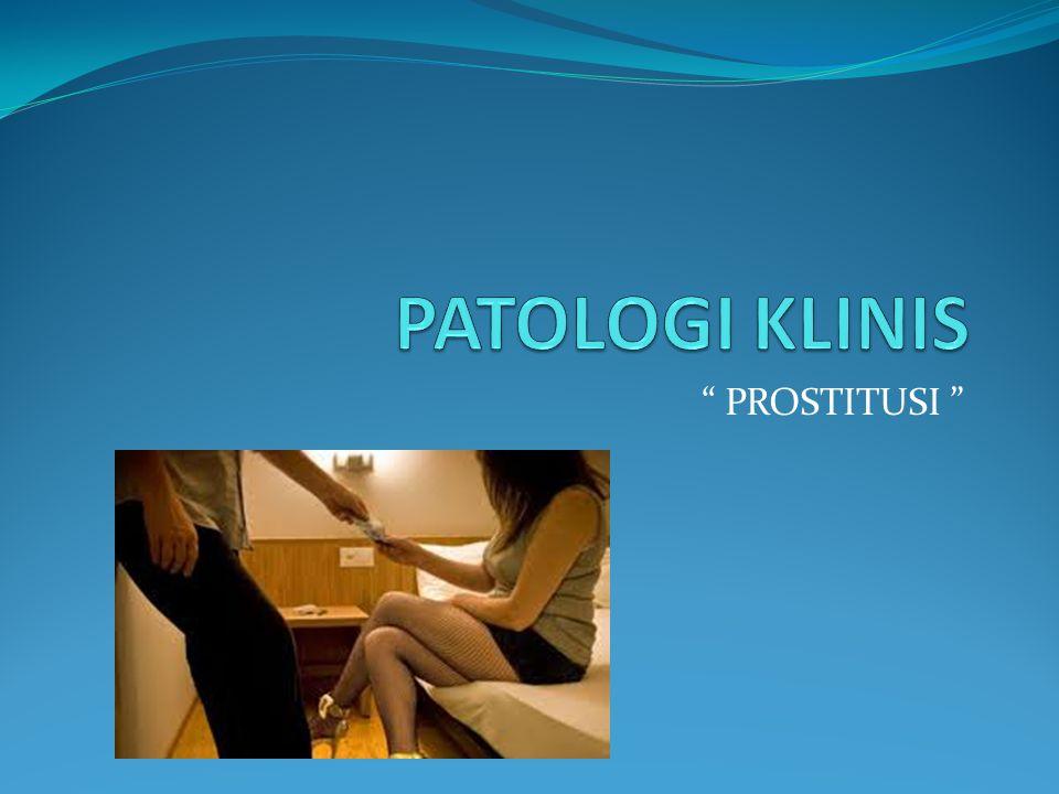 PATOLOGI KLINIS PROSTITUSI
